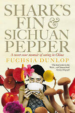 Shark's Fin and Sichuan Pepper: A sweet-sour memoir of eating in China by Fuchsi