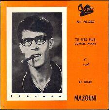 MAZOUNI ARABIC WORLD  TU N'ES PLUS COMME AVANT RARE 45T EP OASIS DISQUES 10.905