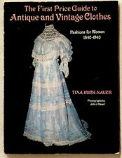 The First Price Guide To Antique And Vintage Clothes 1840-1940