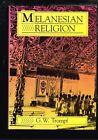 Melanesian Religion by G. W. Trompf (Hardback)