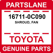 16711-0C090 Toyota OEM Genuine SHROUD, FAN