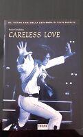 Elvis Presley - Careless love Biografia di Peter Guralnick