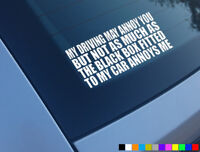 MY DRIVING MAY ANNOY YOU FUNNY CAR STICKER BLACK BOX INSURANCE WINDOW BUMPER