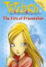 W.i.t.c.h. Novels (4) - The Fire of Friendship, New, Anon Book