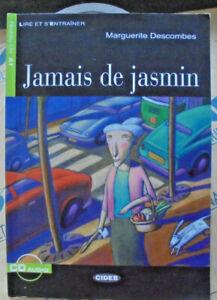 JAMAIS DE JASMIN con Cd NIVEAU UN A1 - MARGUERITE DESCOMBES - CIDEB EDITORE
