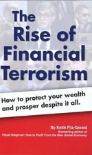 B0041OV6W2 The Rise of Financial Terrorism - How to Protect Your Wealth and Pro