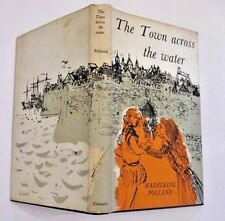 Madeleine Pollard The Town Across The Water 1st Ed in D/J 1961