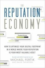 The Reputation Economy: How to Optimize Your Digital Footprint in a World Where