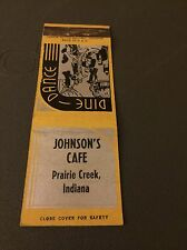 Johnson's Cafe Prairie Creek IN Ind Indiana Matchbook Matchcover
