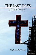 The Last Days of Judas Iscariot, Guirgis, Adly 9781408108352 Free Shipping,,