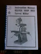 Beaver VBRP MK2 Milling Machine Manual with plastic covers