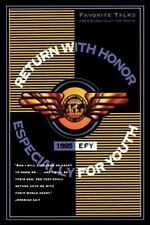 Return with honor: EFY, 1995 : favorite talks from Especially for youth, Michael