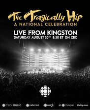"TRAGICALLY HIP ""LIVE FROM KINGSTON-A NATIONAL CELEBRATION"" CANADA CONCERT POSTER"