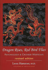 Dragon Rises, Red Bird Flies: Psychology & Chinese Medicine by Leon Hammer (Paperback, 2005)