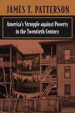 America's Struggle Against Poverty in the Twentieth Century by James T....