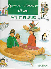 Livre  PAYS ET PEUPLES  questions- réponses 6/9 ans . NATHAN .