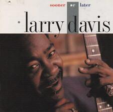 LARRY DAVIS - Sooner or Later CD 92 bullseye blues  TX CAN Imp