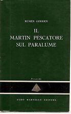 IL MARTIN PESCATORE SUL PARALUME - RUMER GODDEN