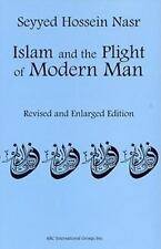 Islam and the Plight of Modern Man Revised and Enlarged