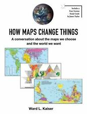 How Maps Change Things : A Conversation about the Maps We Choose and the...
