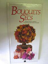 """""""Des Guides pour Bouquets Secs (préparer fleurs et végétaux)"""" /Fleurus idées"""