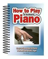 How to Play Piano and Keyboard: Easy-To-Use, Easy-to-Carry; Perfect for Every Ag