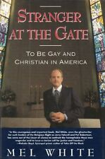 Stranger at the Gate: To Be Gay and Christian in A