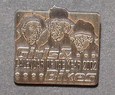 GIRLS & BIKES CALANDER OF THE YEAR PIN  (AN960)