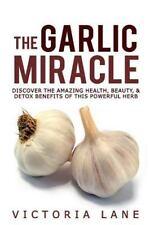 Garlic - Herbal Remedies - Herbs - Natural Cures - Home Remedies: The Garlic...