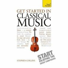 Get Started In Classical Music: Teach Yourself: Book (Teach Yourself: Reference)
