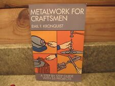 NEW-Metalwork for Craftsmen by Emil F. Kronquist (1972, Paperback, Reprint) RARE