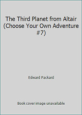 The Third Planet from Altair (Choose Your Own Adventure #7) by Edward Packard