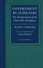 GOVERNMENT BY JUDICIARY, RAOUL BERGER