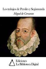 Los Trabajos de Persiles y Segismunda by Miguel de Cervantes (2014, Paperback)