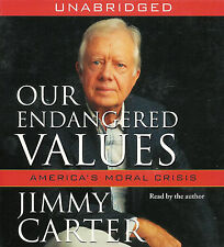 Our Endangered Values by Jimmy Carter ~ 4 CD's Unabridged Audio Book