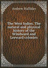 The West Indies. The natural and physical histo. Halliday, Andrew.#*=