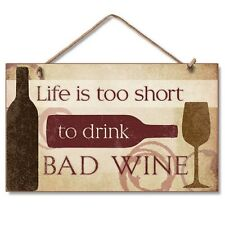 Novelty-Fun Wood Sign-Plaque--Life's to Short to Drink Bad Wine