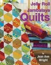 Jelly Roll Jambalaya Quilts by Jean Ann Wright