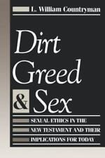 Dirt, Greed, and Sex: Sexual Ethics in the New Testament and Their Implications