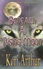 Beneath a Rising Moon by Keri Arthur 2003 brand new condition werewolves howling