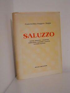 SALUZZO  NOTIZIE PRIMITIVE - ROGGERO BARGIS - FORNI EDITORE - 1980