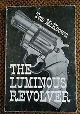 SIGNED TOM McKEOWN: The Luminous Revolver; ASSOCIATION Poet Miekal Anderson 1973