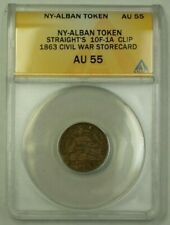 Ny-Alban Token Straight's 10F-1A Clip 1863 Civil War Storecard Anacs Au-55