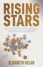 Rising Stars: Developing Millennial Women As Leaders: By Elisabeth Kelan
