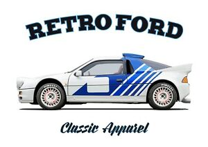 FORD RS200  t-shirt. RETRO FORD. CLASSIC CAR. RALLY CAR. MODIFIED.