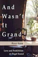 And Wasn't it Grand: A Love Story
