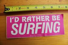 I'd Rather Be Surfing Neon Pink 1985 Surf V6 Vintage Surfing Sticker
