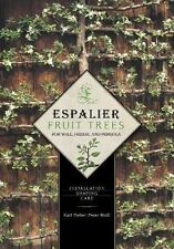 Espalier Fruit Trees for Wall, Hedge, and Pergola : Installation Shaping Care...