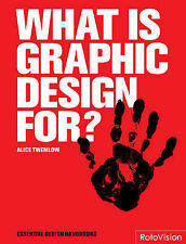 Very Good, What Is Graphic Design For? (Essential Design Handbooks), Alice Tweml