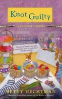 Knot Guilty: A Crochet Mystery [ Hechtman, Betty ] Used - Good